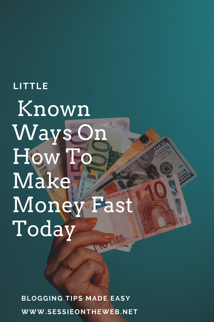Little Known Ways On How To Make Money Fast Today