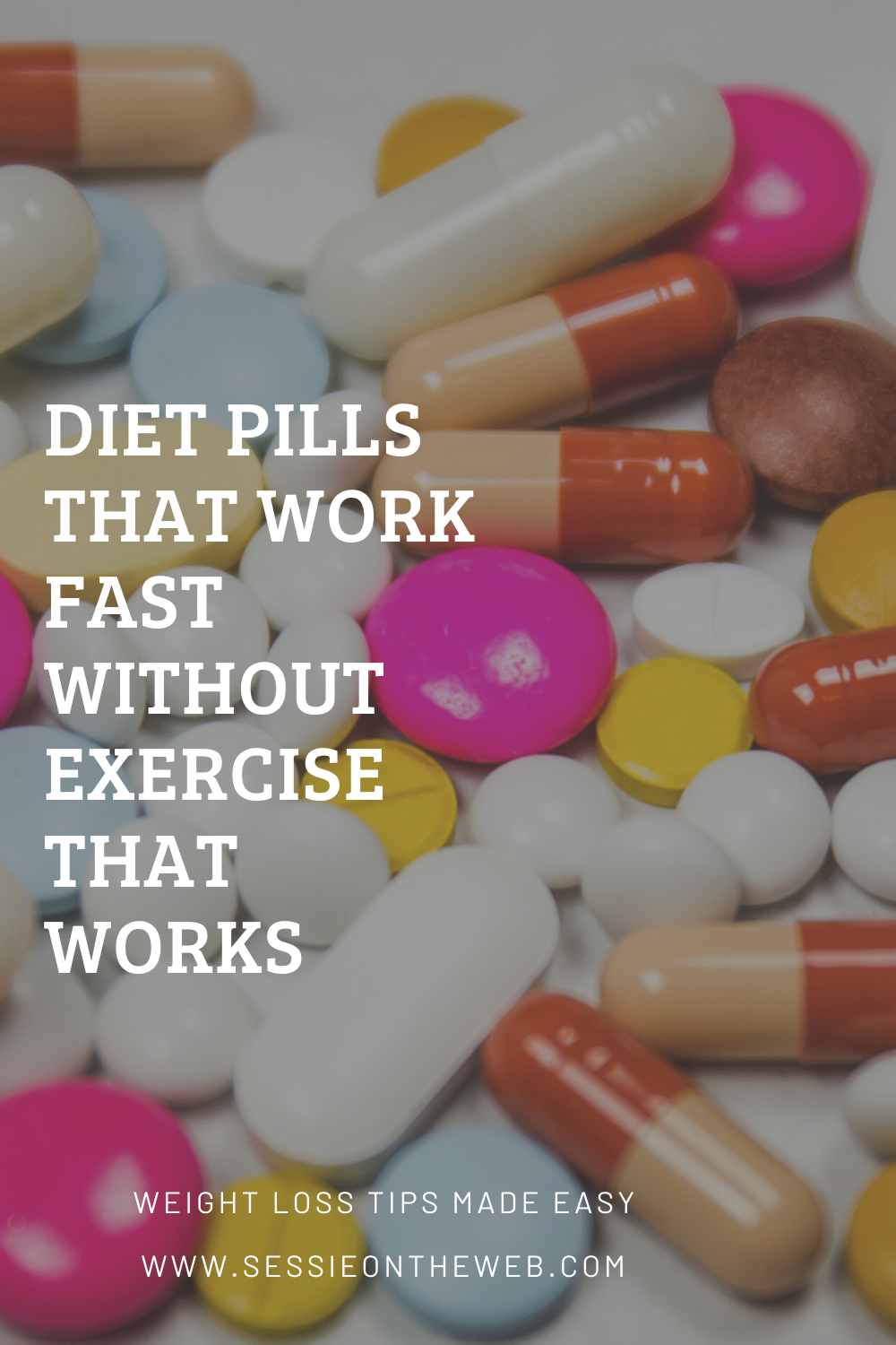 Diet Pills That Work Fast Without Exercise That Works Sessie On The Web
