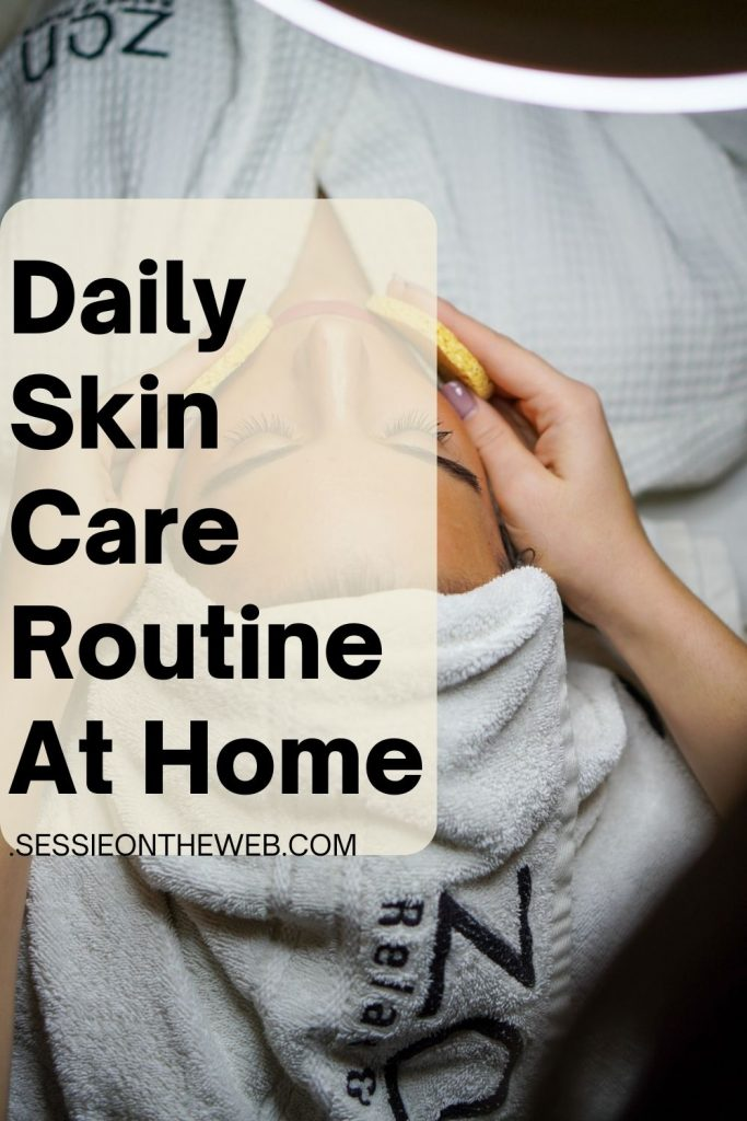 Daily Skin Care Routine At Home
